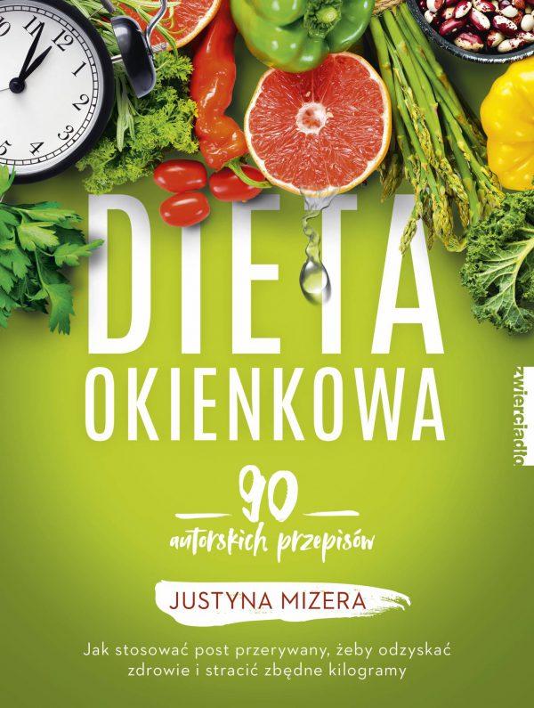 Dieta okienkowa. 90 autorskich przepisów - Justyna Mizera