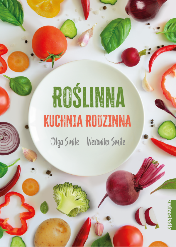 Roślinna kuchnia rodzinna - Olga Smile, Weronika Smile