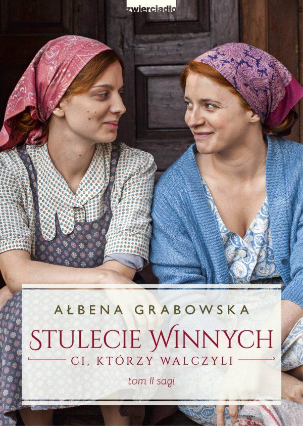 Stulecie Winnych. Ci, którzy walczyli. Tom 2.  (wydanie serialowe)  - Ałbena Grabowska