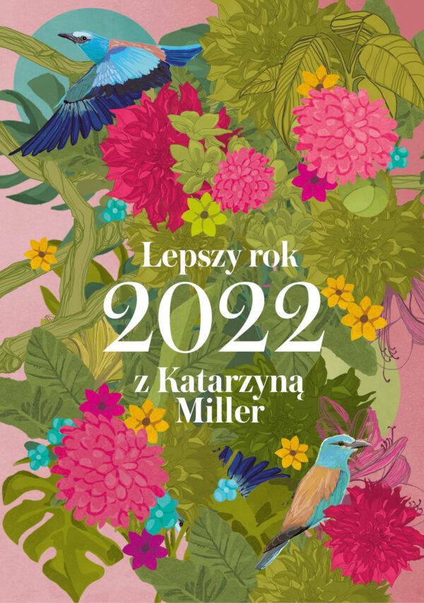 Lepszy rok 2022 z Katarzyną Miller - Katarzyna Miller